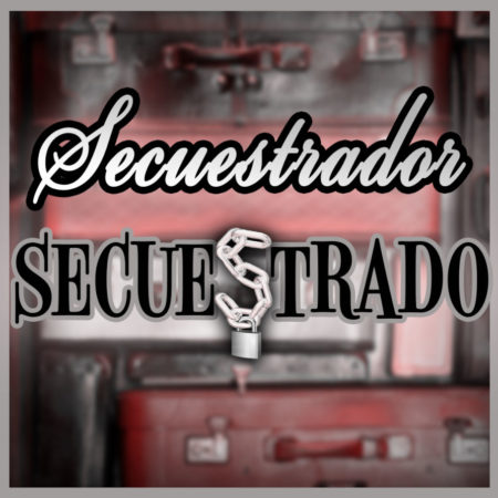 Cartel El Secuestrador Secuestrado - Start Play